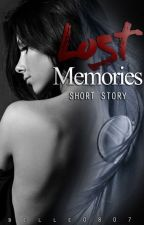 Lost Memories (short story ) by belle0807