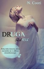 DRUGA SZANSA by NCoori