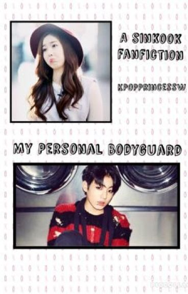 My Personal Bodyguard || A Sinkook Fanfiction