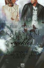KAFESTEKİ SOLGUN ÇİÇEKLER by Elif_Alibas