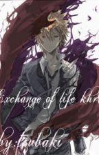 تبادلنا الحياة [KHR] by Tsuobaki