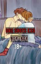 One Shots Exo B×b 18+ by Reenyoosh