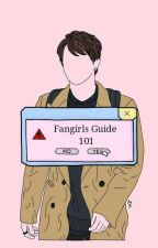 Fangirls Guide 101 by -BeagleQueen-