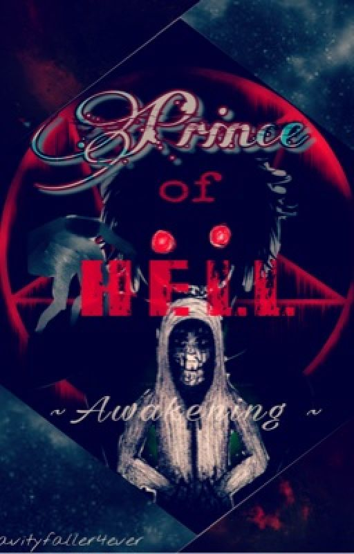 Prince of Hell ~Awakening ~ by GravityFaller4ever
