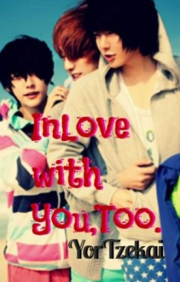 Inlove with you,too. (boyxboy)-COMPLETED!