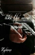 Like the Snow by Xylaune
