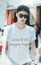▪Living With Annoying Kingka▪ | Complete | by BalqisBaekhyun1406