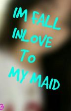 Im Fall Inlove To My Maid. (GXG) by JapsEn101