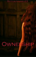 Ownership. by crazybunny23