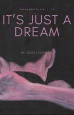 It's just a dream ♡ S.M. by DorteTheWeird