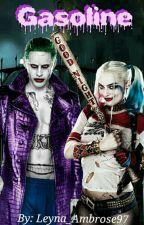 Gasoline [Joker & Harley] by Leyna_Ambrose97