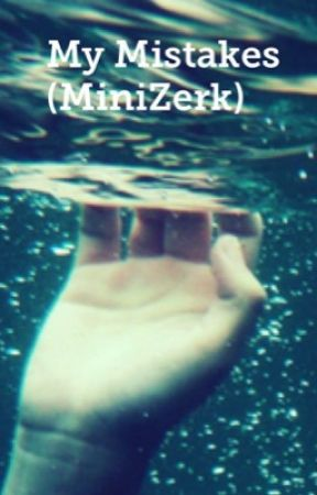 My Mistakes // Sequal to Wrong Number *COMPLETED* by damnzerk