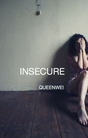 Insecure by QueenWei