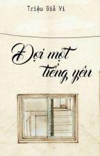 Đợi một tiếng yêu  by duongsduongs