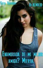 Enamorada De Mi Mejor Amiga? Mierda. (Lauren Jauregui Y Tu)   by VEMH19