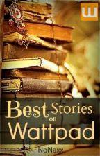 Best Stories On Wattpad... by NoNaxx