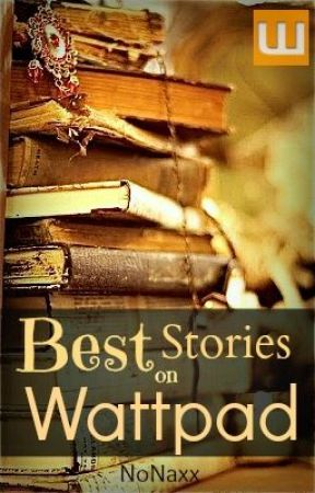 Best Stories On Wattpad... by NoNaxx