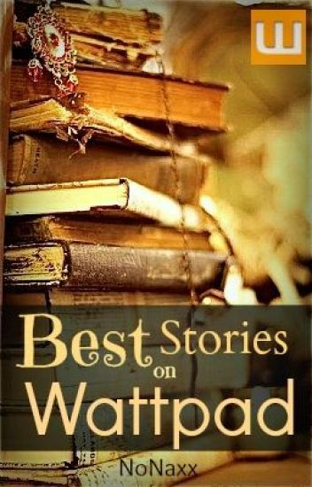 Best Stories On Wattpad...