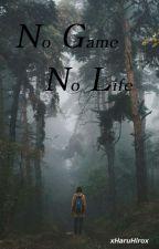 No Game, No Life [Creepypasta] by xHaruHirox