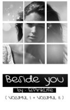Beside you ( I + II) by SsPinkLife
