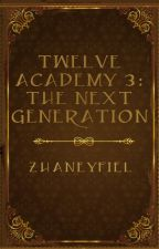 12 Academy 3: The Next Generation by ZhaneyFiel