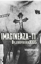 Imagineaza-ti! by jerrybieber3005