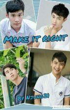 Make It Right (BOYXBOY) (Editando...) by NJung21