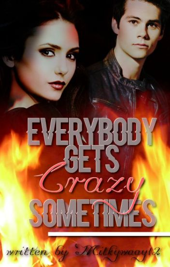 EVERYBODY GETS CRAZY SOMETIMES // Dylan O'Brien