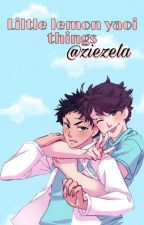 Liltle Lemon Yaoi Thinks (Haikyu!!) by ziezela