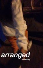 Arranged || l.t. by dorkishly