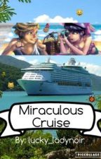 Miraculous Cruise(HAITUS) by lucky_ladynoir