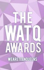 WATQ AWARDS (CLOSED) by weareteenqueens