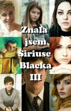 Znala jsem Siriuse Blacka III ✔ by sprucelady123