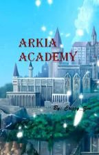 Arkia Academy [ COMPLETED ] by crizzy_zen