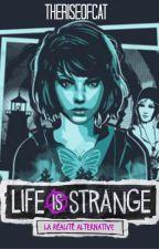 Life Is Strange :La réalité alternative. by theriseofcat