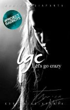 Lets Go CraZy  [LGC] #READINT2017 (Onhold) by koritsiagiapanta