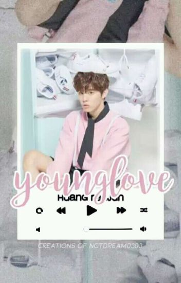 YOUNG LOVE ||NCT RENJUN||