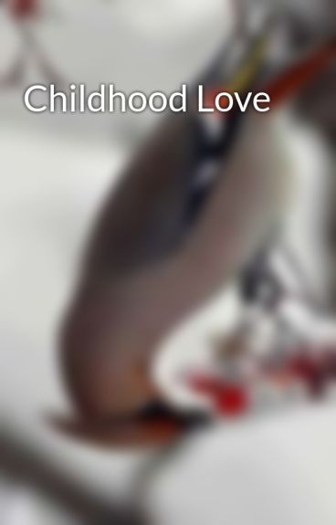 Childhood Love