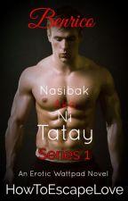 Nasibak Ako Ni Tatay I by HowToEscapeLove