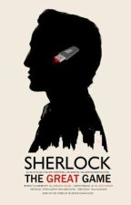 The Great Game (Sherlock x Reader) by LayceJ25