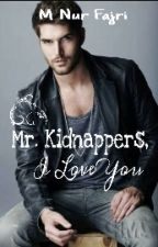 Mr. Kidnappers, I Love You by Azkaloz