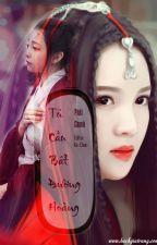 [BHTT - Edit ][Hoàn] Tú Cầu Bất Đường Hoàng - Phôi Chanh by KyunMinh