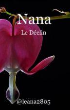 Nana (ou Le Déclin) by Leana2805