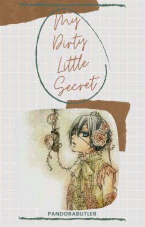 My Dirty Little Secret by PandoraButler
