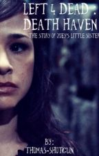 Zoey,s Little Sister : Left 4 Dead Aftermath Story by Story-Producer