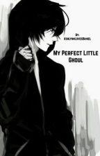My Perfect Little Ghoul   Ayato x Reader by AshlynnLovesDaniel