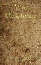 Way Residence (Book 2) by 4lizzy2000