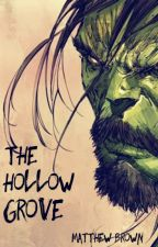 The Hollow Grove: A Companions Story [Book II] by matthewbrownstories