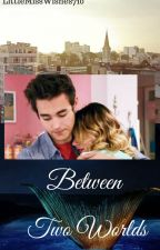 Between Two Worlds (Leonetta Fanfic) by LittleMissWishes710