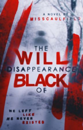 The Disappearance Of Will Black by misscaulfield